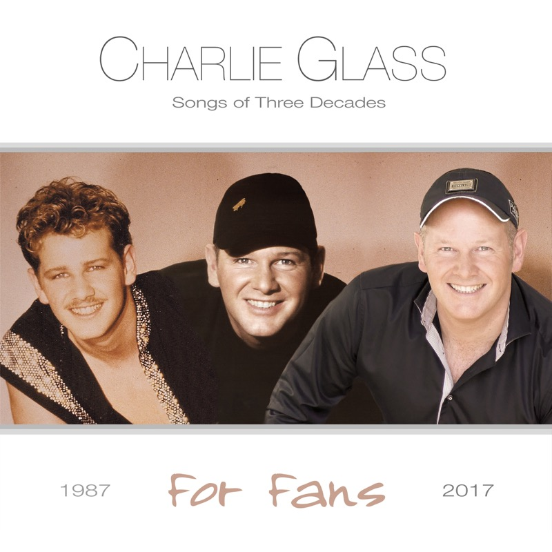 CD Cover - Charlie Glass - Songs of Three Decades - For Fans