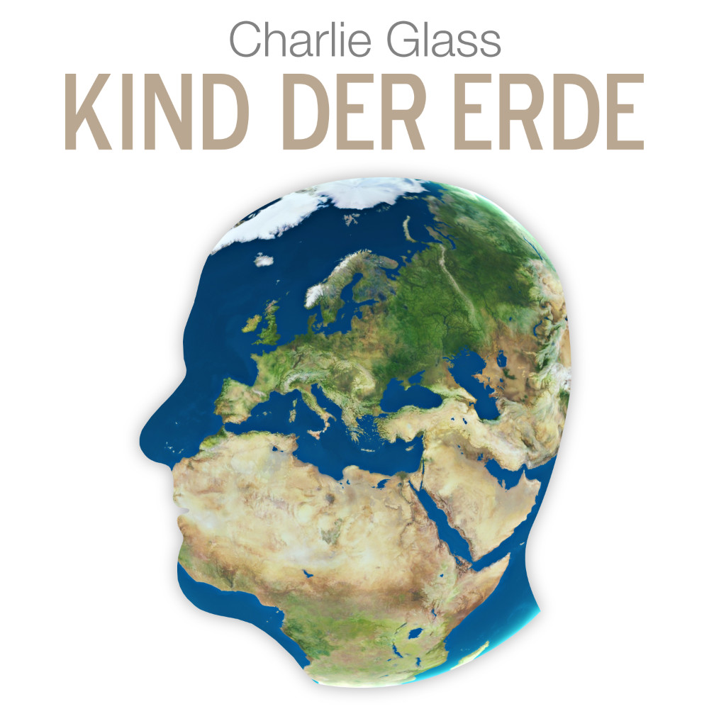 CD Cover - Charlie Glass - Kind der Erde